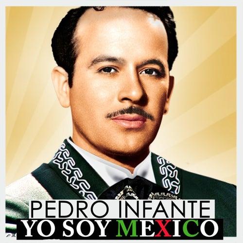 Pedro Infante, Yo Soy Mexico by Pedro Infante