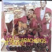 Legends of the Cuban Music, Vol. 7 by Los Guaracheros De Oriente
