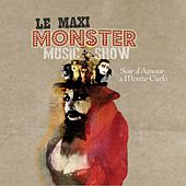 Soir d'Amour à Monte-Carlo by Le Maxi Monster Music Show