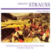 Johann Strauss: Famous Melodies by Rundfunkorchester des Südwestfunks Baden-Baden