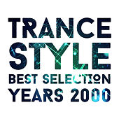 Trance Style Best Selection Years 2000 by Various Artists
