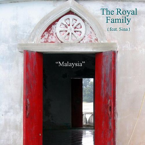 Malaysia (feat. Sina) by Royal Family