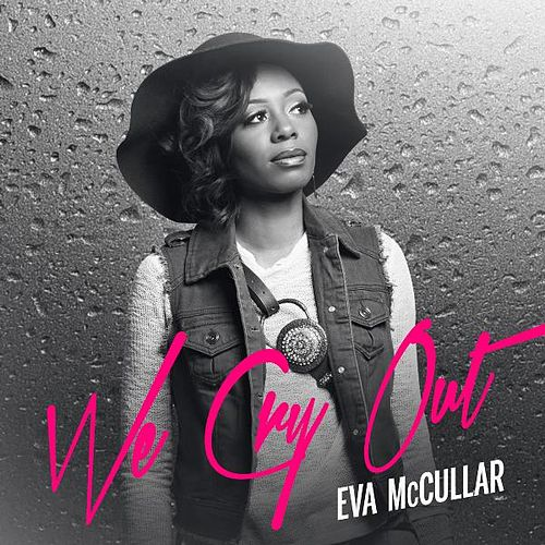 We Cry out (Extended Version) by Eva Mccullar