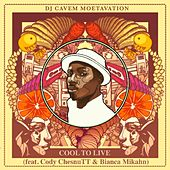 Cool to Live (feat. Cody ChesnuTT & Bianca Mikahn) by DJ Cavem Moetavation