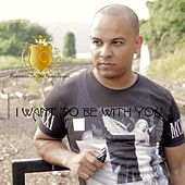 I Want to Be With You by JC