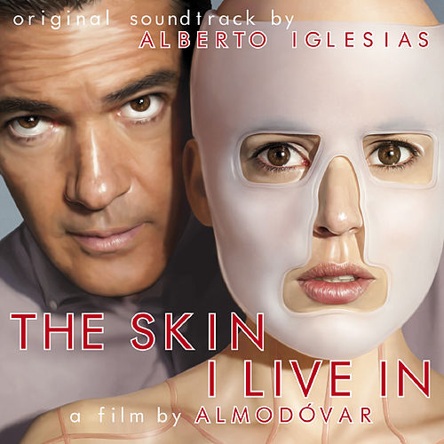 The Skin I Live In (Original Motion Picture Score) by Alberto Iglesias