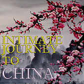 Intimate Journey To China, Vol.1 by The Voices of China