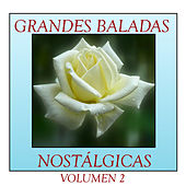 Grandes Baladas Nostálgicas Volumen 2 by Various Artists