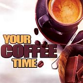 Your Coffee Time by Various Artists