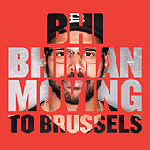 Moving to Brussels by Bhi Bhiman