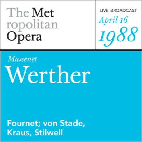 Massenet: Werther (April 16, 1988) by Metropolitan Opera