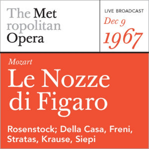 Mozart: Le Nozze di Figaro (December 9, 1967) by Metropolitan Opera