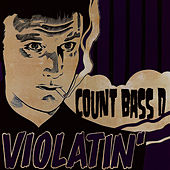 Violatin' Ep by Count Bass D