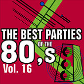 The Best Parties of the 80's Volume 16 by Javier Martinez Maya