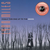 Chalk This One up to the Moon by Lynn Miles