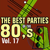 The Best Parties of the 80's Volume 17 by Javier Martinez Maya