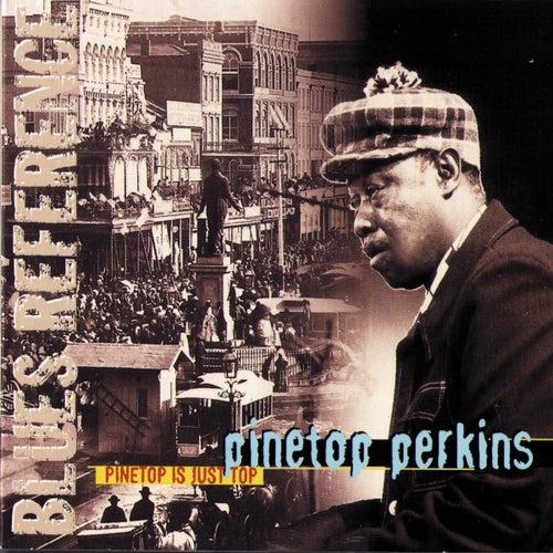 Pïnetop Is Just Top by Pinetop Perkins