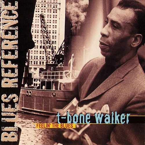 Feelin' The Blues by T-Bone Walker