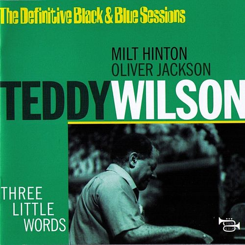 Three Little Words by Teddy Wilson