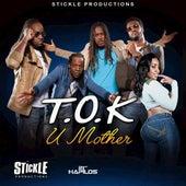 U Mother - Single by T.O.K.