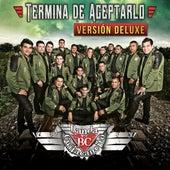 Termina de Aceptarlo (Version Deluxe) by Banda Culiacancito