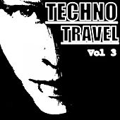Techno Travel, Vol. 3 - EP by Various Artists