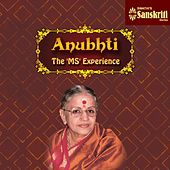 Anubhti - The 'MS' Experience by M. S. Subbulakshmi