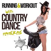 Running & Workout With Country (Dance Remixes) by Various Artists