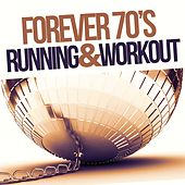 Forever 70's Running and Workout by Various Artists