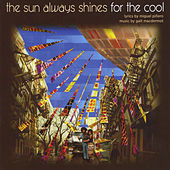 The Sun Always Shines for the Cool by Galt MacDermot