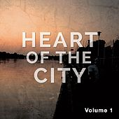 Heart of the City, Vol. 1 (Chill House & Electronic Heart Beats) by Various Artists