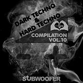 I Love Dark & Hard Techno Compilation, Vol. 10 (Subwoofer Records Greatest Hits) by Various Artists