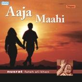 Aaja Maahi by Nusrat Fateh Ali Khan