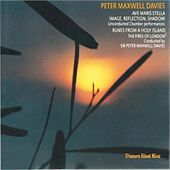 Peter Maxwell Davis: Ave Maris Stella, Image, Reflection Shadow & Runes From a Holy Island by Peter Maxwell Davies