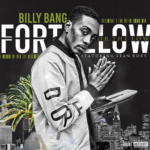 For the Low (feat. Sean Roxs) by Billy Bang