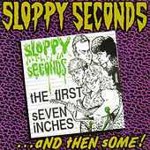 The First Seven Inches...And Then Some! by Sloppy Seconds