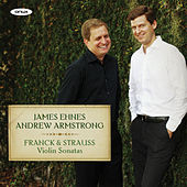 Franck and Strauss: Violin Sonatas by Andrew Armstrong