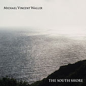 The South Shore by Michael Vincent Waller