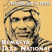 Regard sur le passé by Bembeya Jazz National