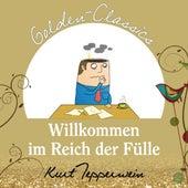 Willkommen im Reich der Fülle - Golden Classics by Kurt Tepperwein