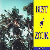 Best of Zouk, Vol. 1 by Various Artists