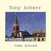 Come Around by Tony Scherr