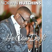 He Can Do It by Norman Hutchins
