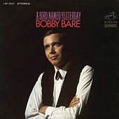A Bird Named Yesterday by Bobby Bare