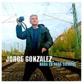 Nada es para siempre by Jorge Gonzalez