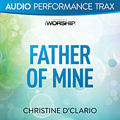 Father of Mine by Christine D'Clario