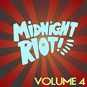 Midnight Riot, Vol. 4 by Various Artists