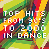 Top Hits from 90's to 2000 in Dance by Various Artists