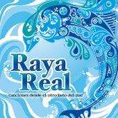Canciones desde el otro lado del mar by Raya Real