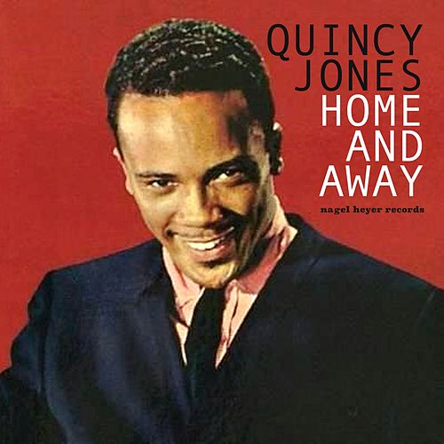 Home and Away - Blues and Feelings by Quincy Jones